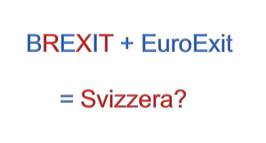 Brexit +EuroExit = Svizzera?