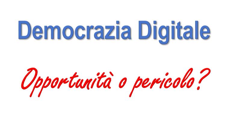 Democrazia digitale: opportunità o pericolo?