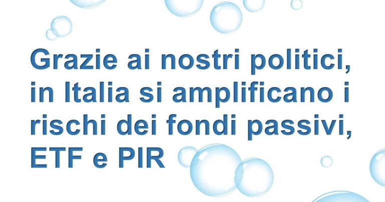 Fondi passivi e ETF amplificano i rischi in Italia